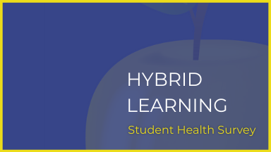 Hybrid Learning - Student Health Screening Survey