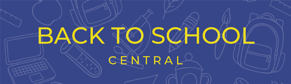 Graphic showing school supplies on district blue background with text that says Back to School Central
